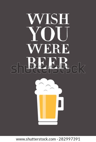 wish you were beer funny quote