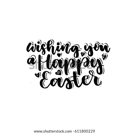 Wishing you a Happy Easter! Handwriting lettering Happy Easter. The phrase in black on a white background.