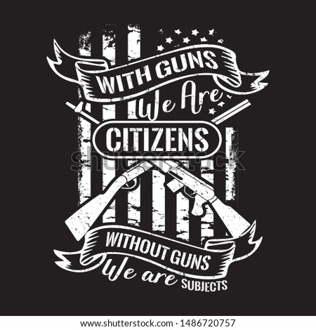 with gun we are citizens without gun we are subject