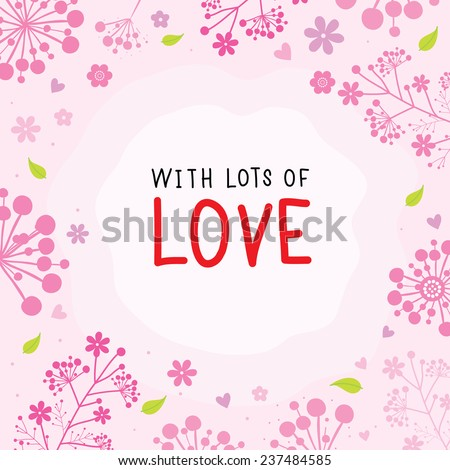 with lots of love flower cute