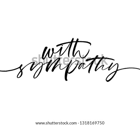 With sympathy phrase. Hand drawn brush style modern calligraphy. Vector illustration of handwritten lettering.