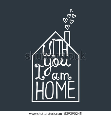 with you i am home lettering