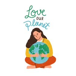 Woman hugging Earth globe and Love Our Planet inscription isolated on white background. Eco sticker with lettering. Concept of ecological awareness. Colored flat textured vector illustration