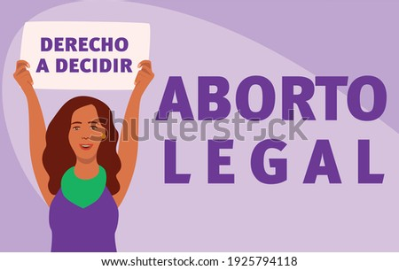 woman with a banner that said: 'derecho a decidir' means 'the right to decide' aside: 'aborto legal' means ' legal abortion'. Feminism. Flat illustration.  Foto stock ©