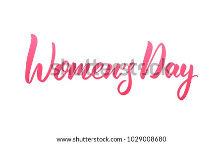 Women's Day March 8. Script lettering calligraphy for International Women's Day #1029008680