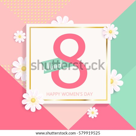 Womens day geometric background with beautiful flower. Vector illustration template, card, banners, wallpaper, flyers, invitation, posters, brochure, voucher discount.