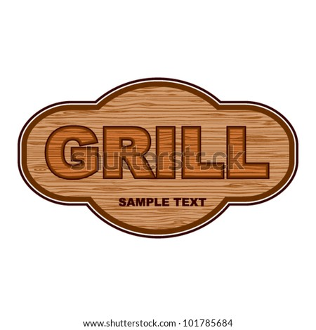 Wooden board. Grill label.