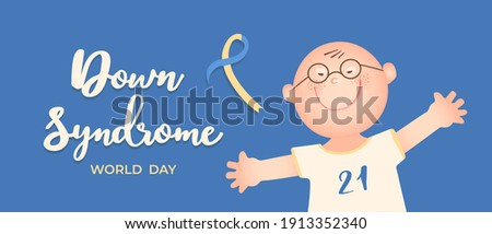 Word Down Syndrome Day on March 21. Happy boy with down syndrome wearing glasses. Awareness ribbon. Hand drawn calligraphic lettering. Trisomy 21, genetic disorder concept. Vector illustration.