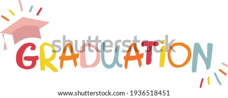 Word graduation lettering vector concept without background. Graduate cap thrown up. Congratulation graduates 2021 class. Flat cartoon design of greeting, web banner, invitation card, prints