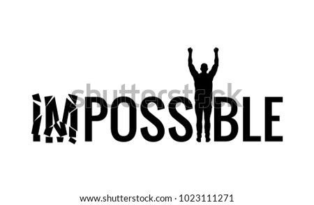 Word impossible to possible. Motivation illustration