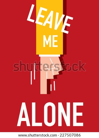 words leave me alone vector