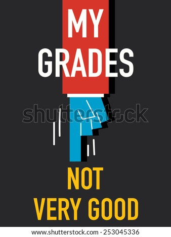 words my grades not very good