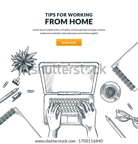 Work at home, remote work, freelance online job concept. Man or woman working on laptop. Human hands typing on keyboard, vector sketch top view illustration. Web banner or poster design elements.