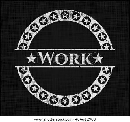 Work chalk emblem written on a blackboard