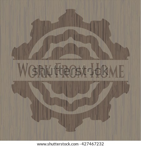 Work From Home wood emblem