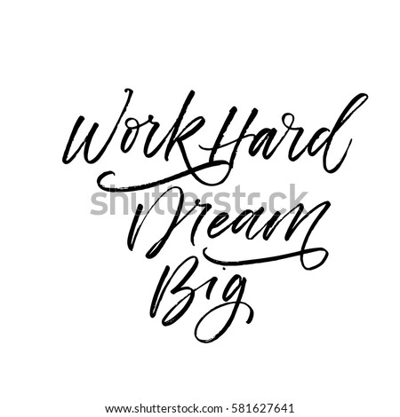 work hard dream big card ink