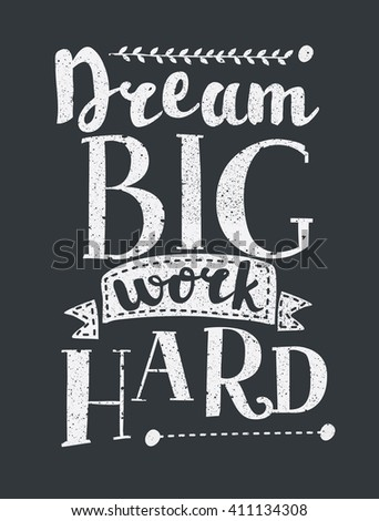 Work Hard Dream Big Creative Grunge Vector Motivation Poster Design