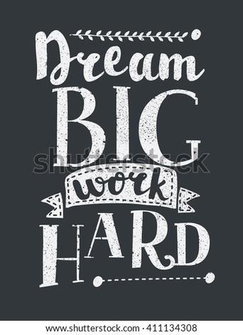 Work Hard Dream Big Creative Grunge Vector Motivation Poster Design