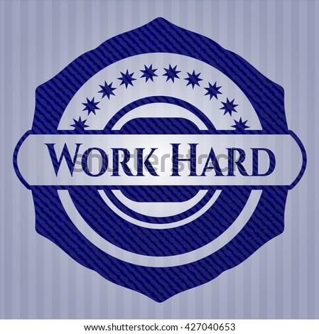 Work Hard emblem with denim high quality background