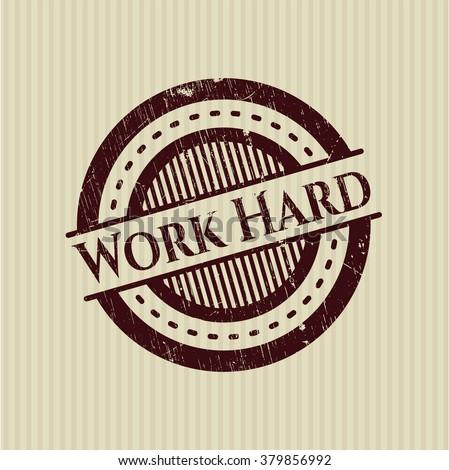 Work Hard grunge seal