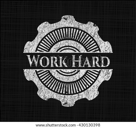 Work Hard on chalkboard