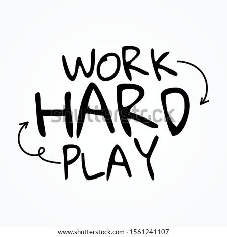 Work hard play hard shirt and apparel design with grunge effect and textured lettering. Vector illustration EPS.8 EPS.10