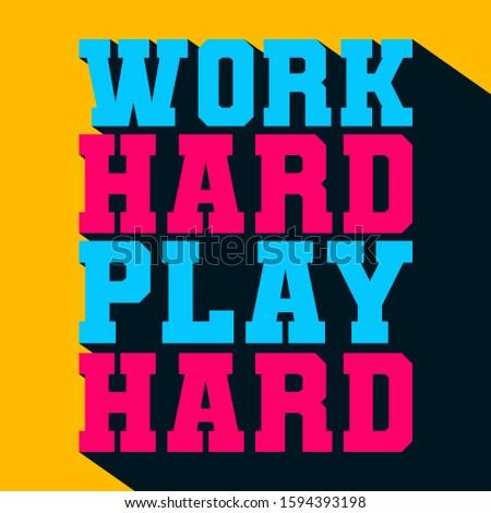 Work hard play hard typography