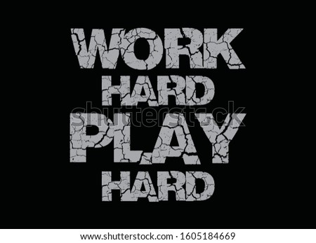 Work Hard Play Hard, typography graphic design, for t-shirt prints, vector illustration
