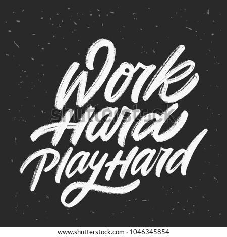 Work hard, play hard. Vector lettering.