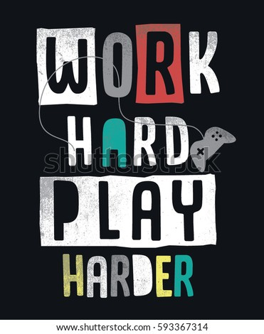 work hard play harder slogan
