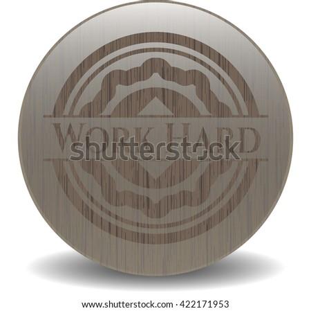 Work Hard retro wood emblem