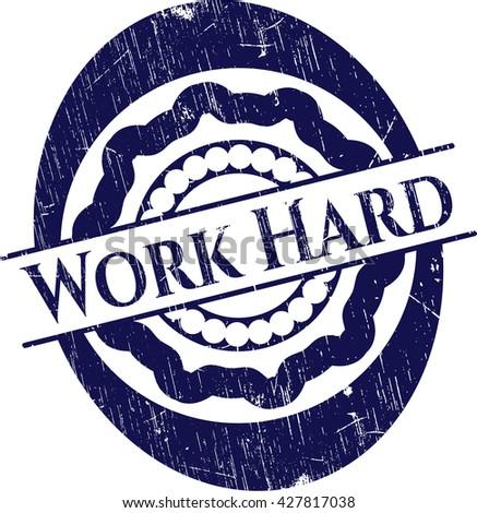 Work Hard rubber grunge texture seal