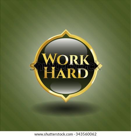 Work Hard shiny emblem