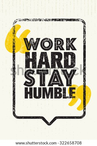 work hard stay humbleinspiring
