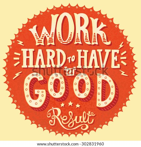 work hard to have a good result