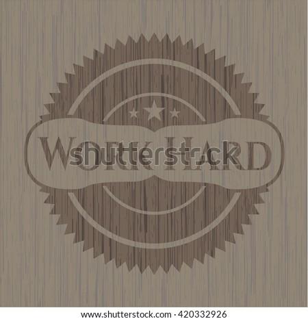 Work Hard wooden signboards