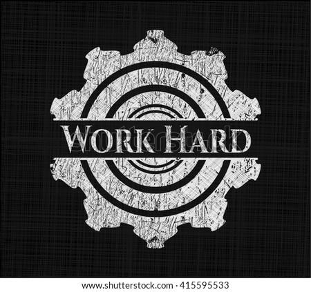 Work Hard written on a blackboard