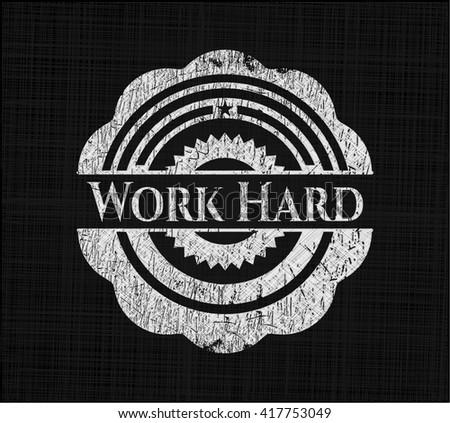 Work Hard written with chalkboard texture