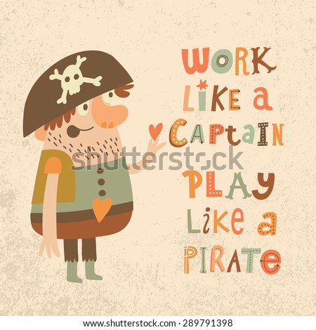 work like a captain  play like