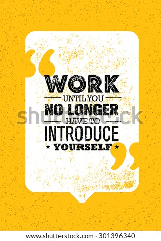 work until you no longer have