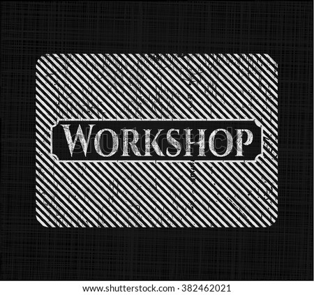 Workshop chalkboard emblem written on a blackboard