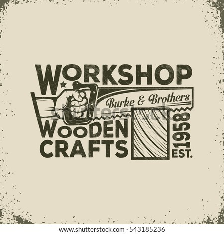 Workshop of the Joiner or Carpenter Vintage Logo - Hand Holding a Saw and Sawing of Wood. Vector illustration - worn texture and background on separate layers, can be disable, easy to edit.