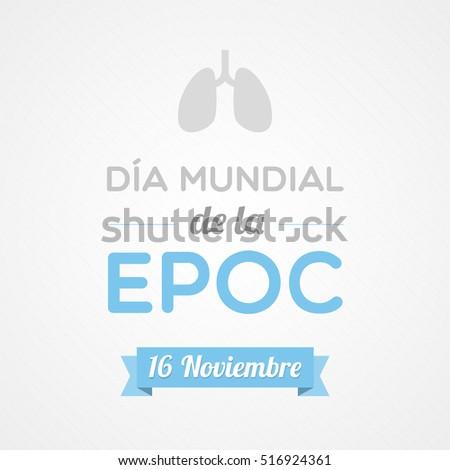 World Chronic Obstructive Pulmonary Disease Day in Spanish. Dia mundial de la EPOC Imagine de stoc ©