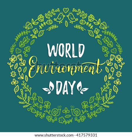 World environment day hand lettering card on color background. Vector illustration.  Vector illustration in floral frame.
