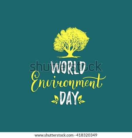 World environment day hand lettering card with tree silhouette. Vector illustration.