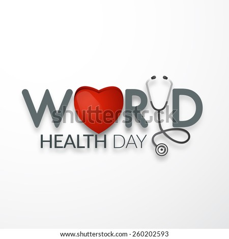 world health day concept text design with doctor stethoscope.