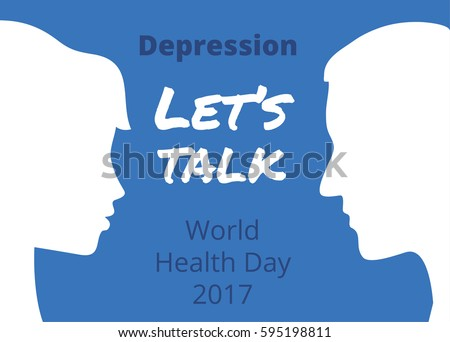 World Health Day 2017 Depression: Let's Talk
