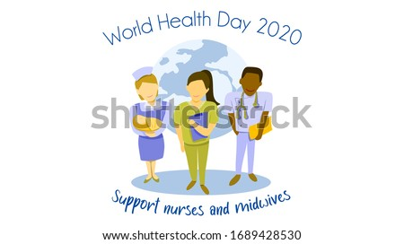 World health day on 7 April 2020 theme : support nurses and midwives concept. Multiethnic of man and woman nurses with a midwife holding a baby. vector illustration, Flat design