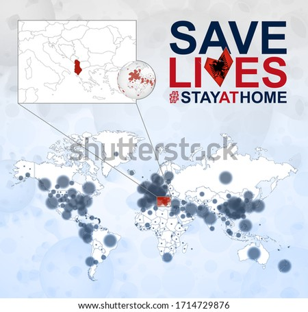 World Map with cases of Coronavirus focus on Albania, COVID-19 disease in Albania. Slogan Save Lives with flag of Albania. Vector template.