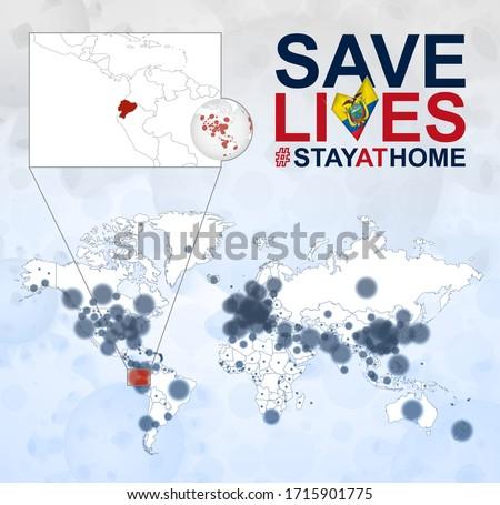 World Map with cases of Coronavirus focus on Ecuador, COVID-19 disease in Ecuador. Slogan Save Lives with flag of Ecuador. Vector template.